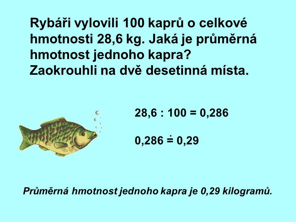 Průměrná hmotnost jednoho kapra je 0,29 kilogramů.