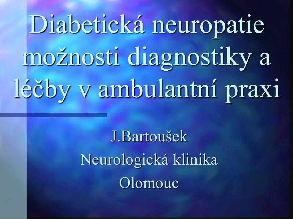 Diabetická neuropatie možnosti diagnostiky a léčby v ambulantní praxi