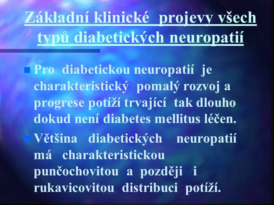 Základní klinické projevy všech typů diabetických neuropatií