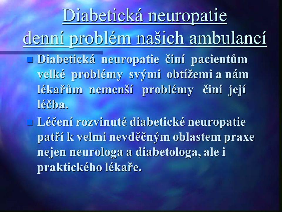 Diabetická neuropatie denní problém našich ambulancí