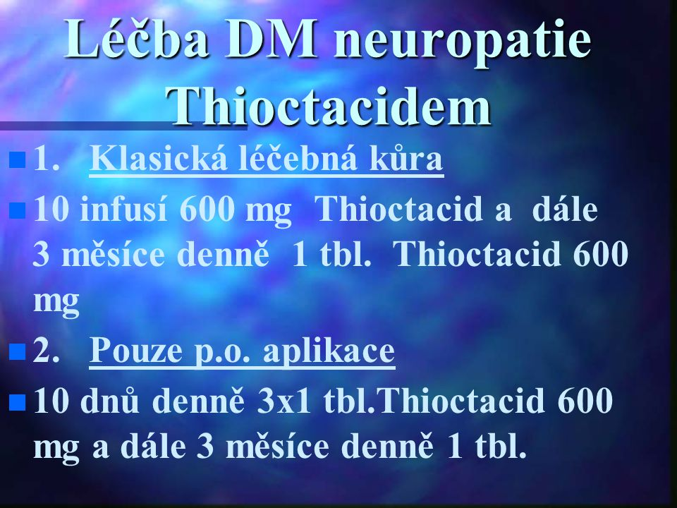 Léčba DM neuropatie Thioctacidem
