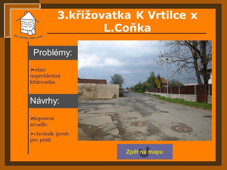 3.křižovatka K Vrtilce x L.Coňka