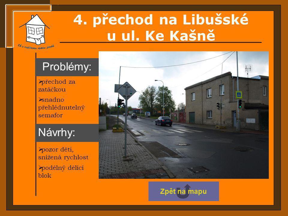 4. přechod na Libušské u ul. Ke Kašně