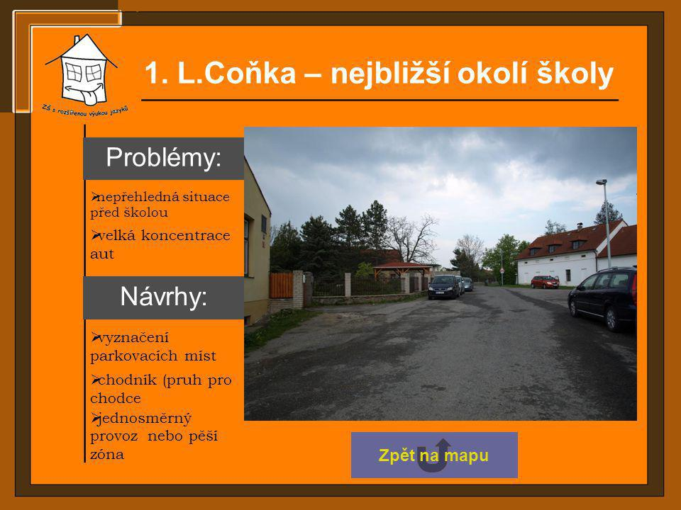 1. L.Coňka – nejbližší okolí školy