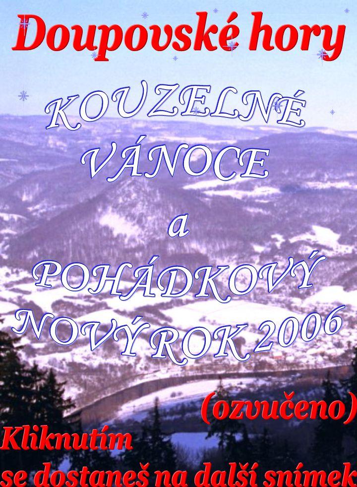 Doupovské hory KOUZELNÉ. VÁNOCE. a. POHÁDKOVÝ.