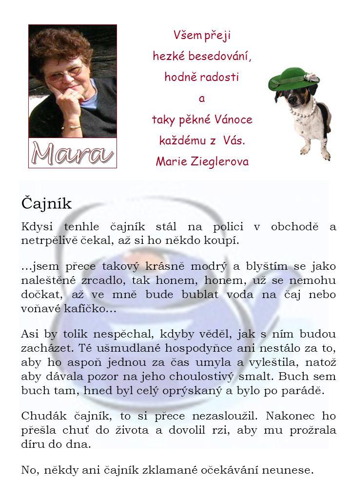 Mara Čajník Všem přeji hezké besedování, hodně radosti a