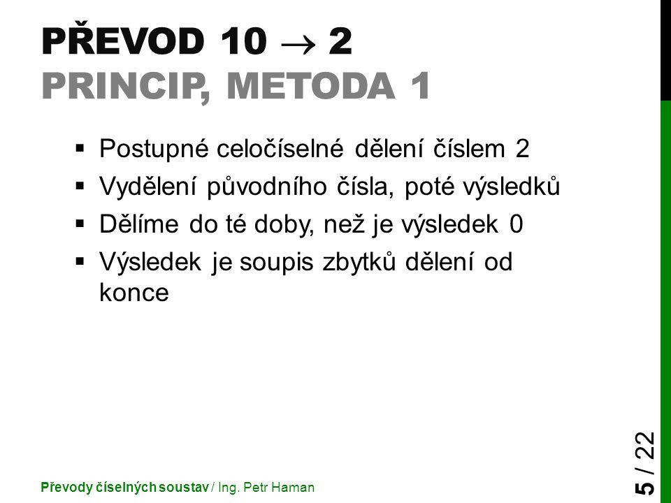 Převod 10  2 princip, metoda 1
