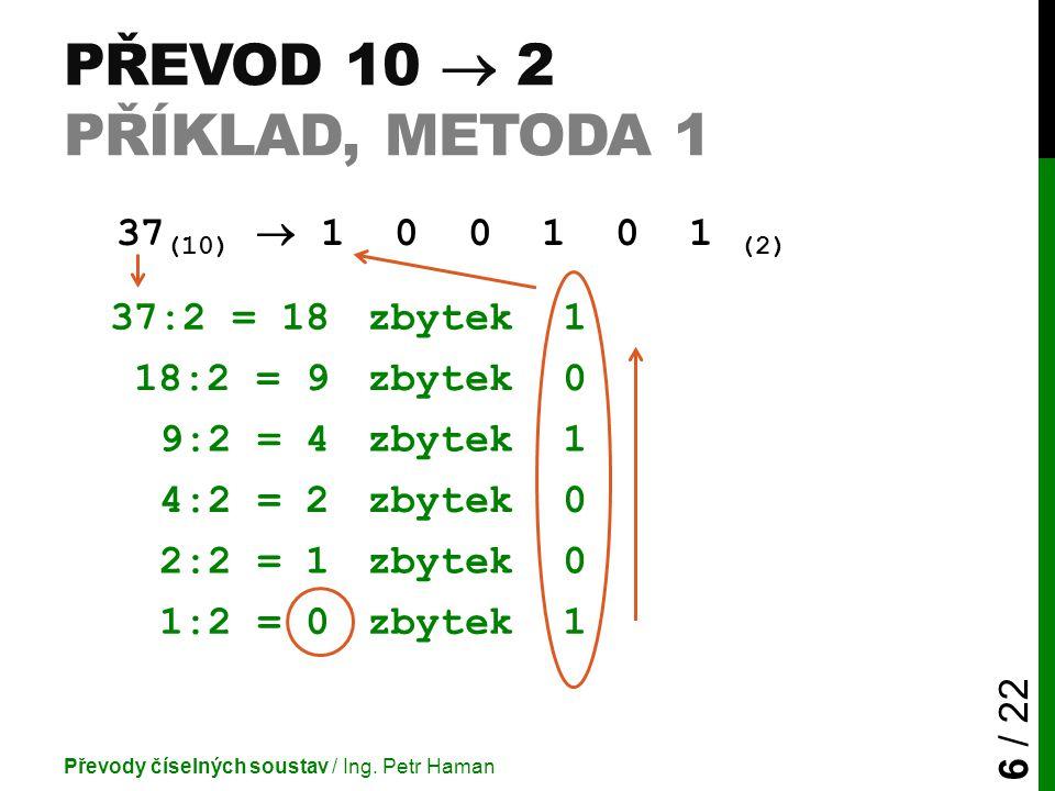 Převod 10  2 příklad, metoda 1