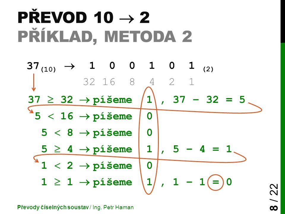 Převod 10  2 příklad, metoda 2