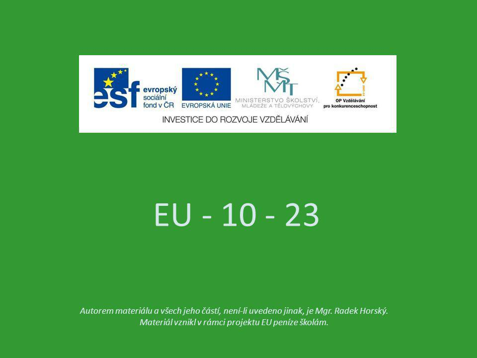 EU - 10 - 23 Autorem materiálu a všech jeho částí, není-li uvedeno jinak, je Mgr.