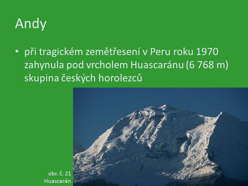 Andy při tragickém zemětřesení v Peru roku 1970 zahynula pod vrcholem Huascaránu (6 768 m) skupina českých horolezců.