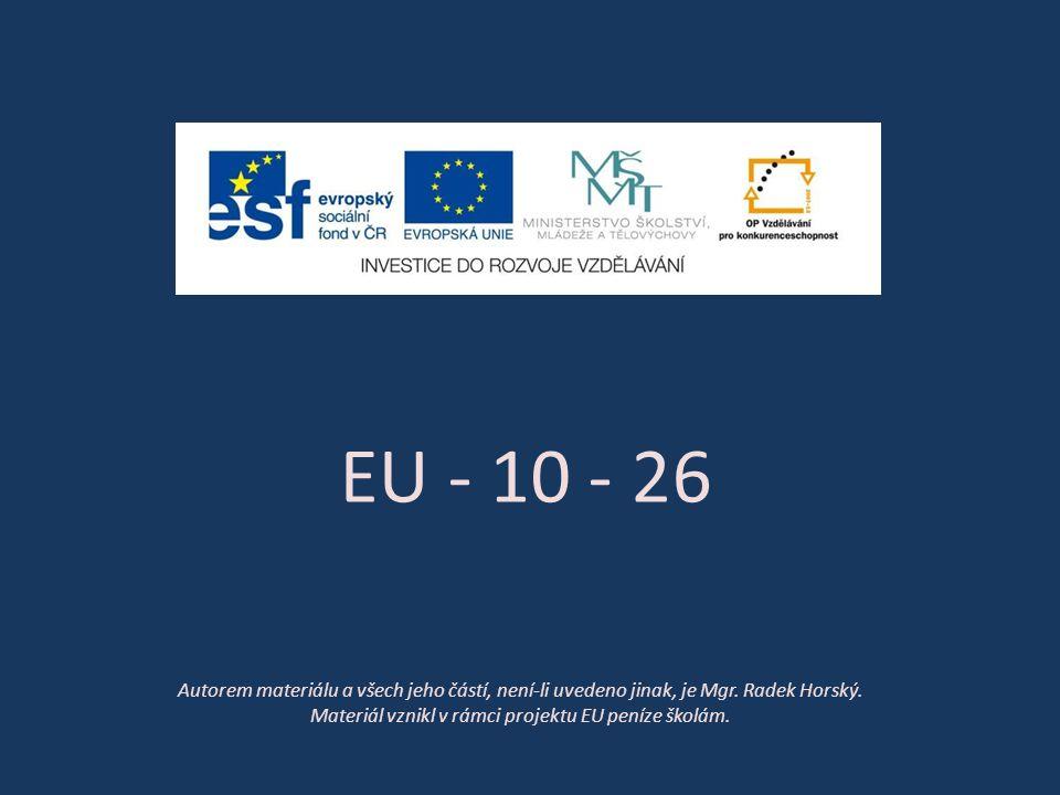 EU - 10 - 26 Autorem materiálu a všech jeho částí, není-li uvedeno jinak, je Mgr.