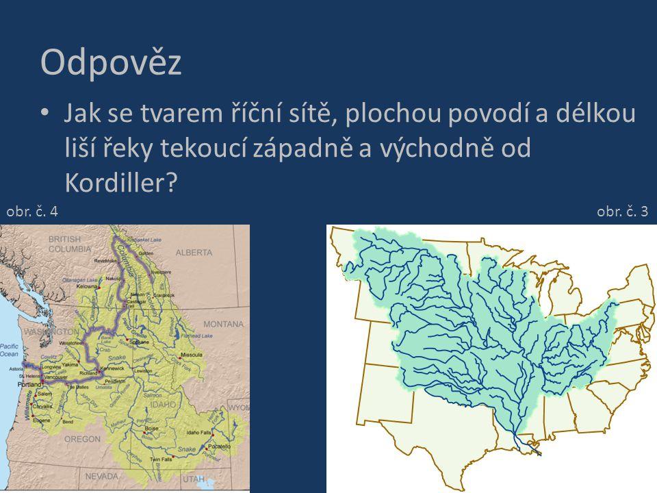Odpověz Jak se tvarem říční sítě, plochou povodí a délkou liší řeky tekoucí západně a východně od Kordiller