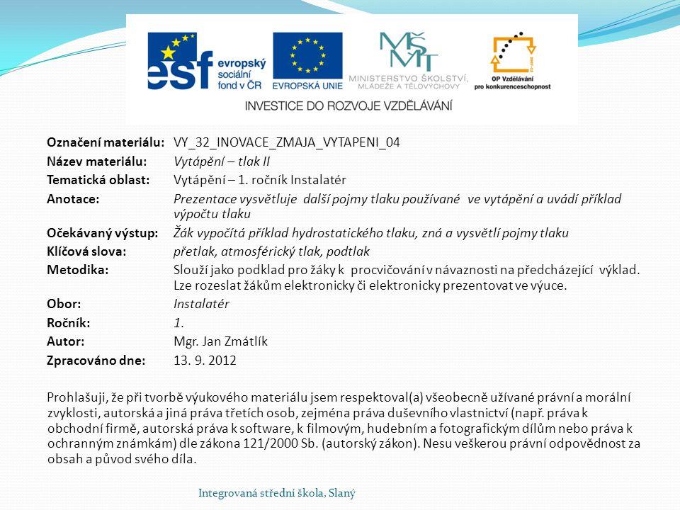 Označení materiálu: VY_32_INOVACE_ZMAJA_VYTAPENI_04