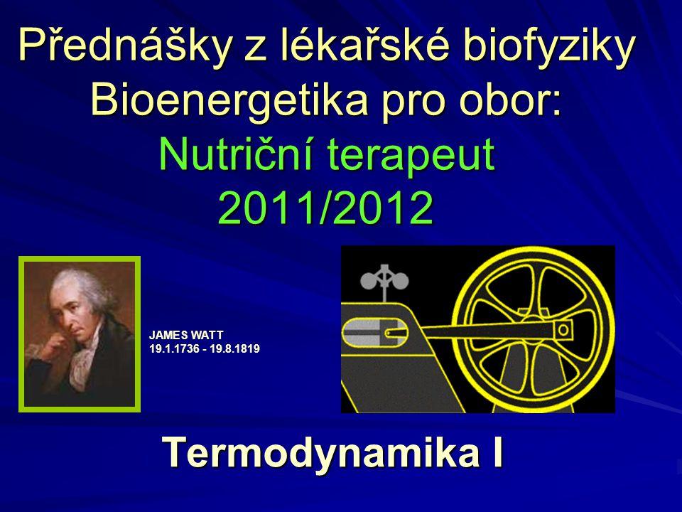 Přednášky z lékařské biofyziky Bioenergetika pro obor: Nutriční terapeut 2011/2012