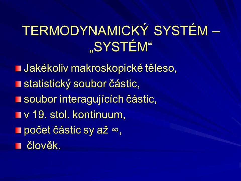 "TERMODYNAMICKÝ SYSTÉM – ""SYSTÉM"
