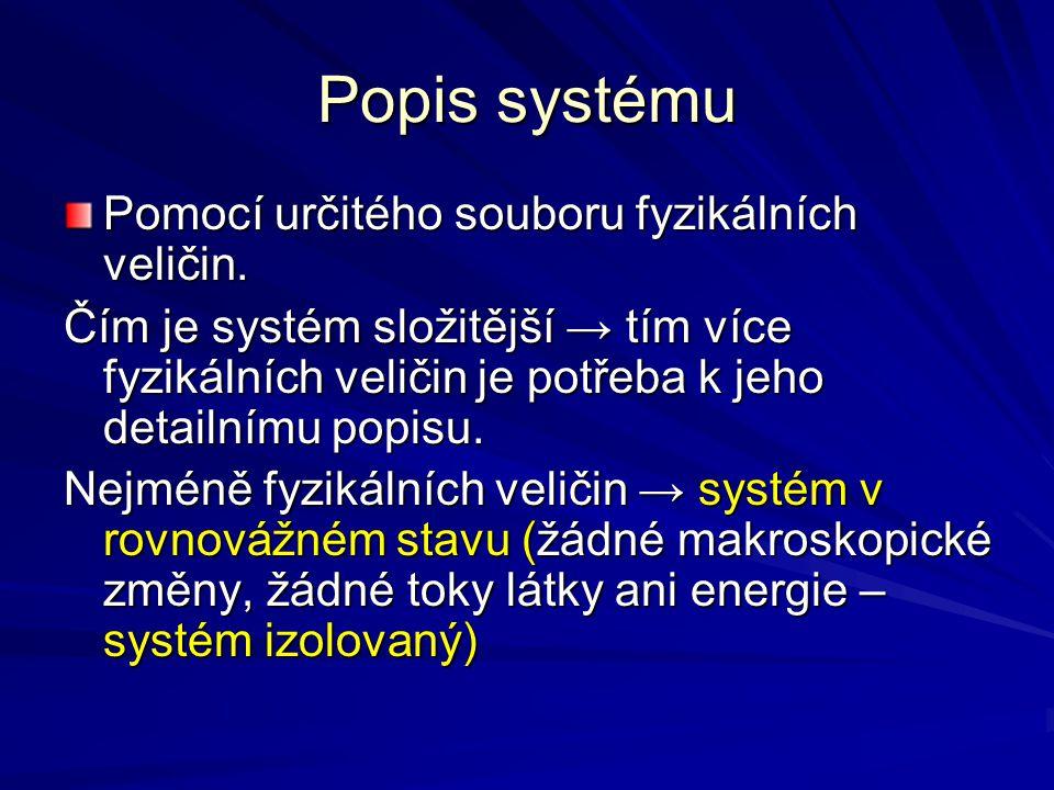 Popis systému Pomocí určitého souboru fyzikálních veličin.