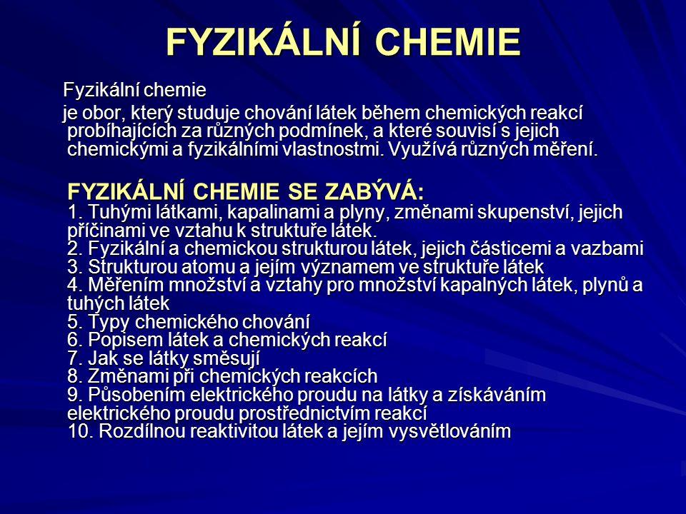 FYZIKÁLNÍ CHEMIE Fyzikální chemie.