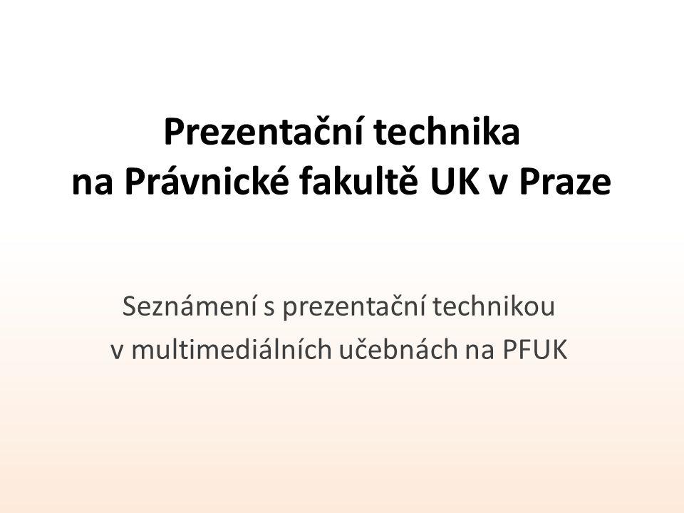 Prezentační technika na Právnické fakultě UK v Praze