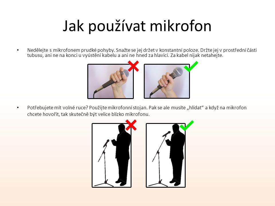 Jak používat mikrofon