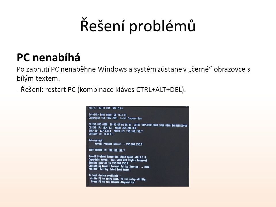 """Řešení problémů PC nenabíhá Po zapnutí PC nenaběhne Windows a systém zůstane v """"černé obrazovce s bílým textem."""