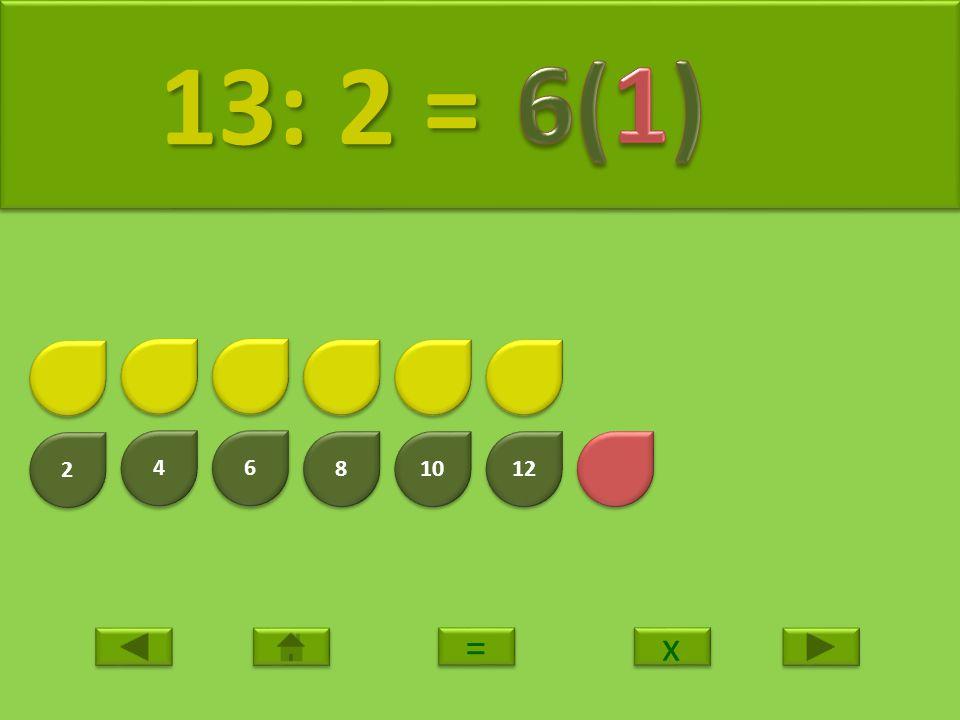 13: 2 = 6(1) 2 4 6 8 10 12 = x