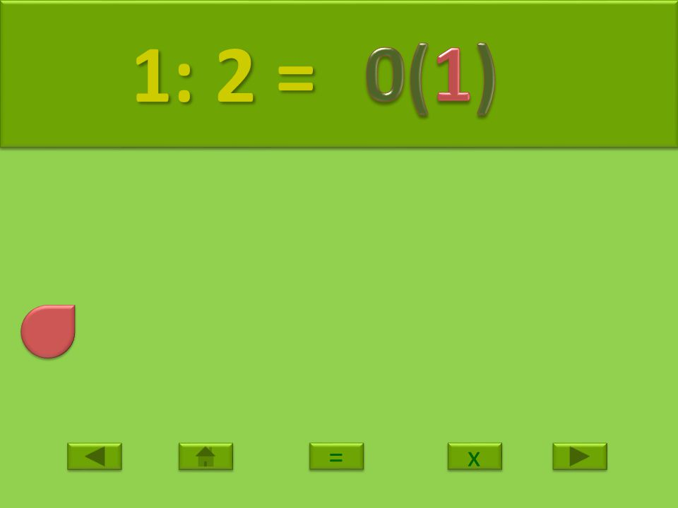 1: 2 = 0(1) = x