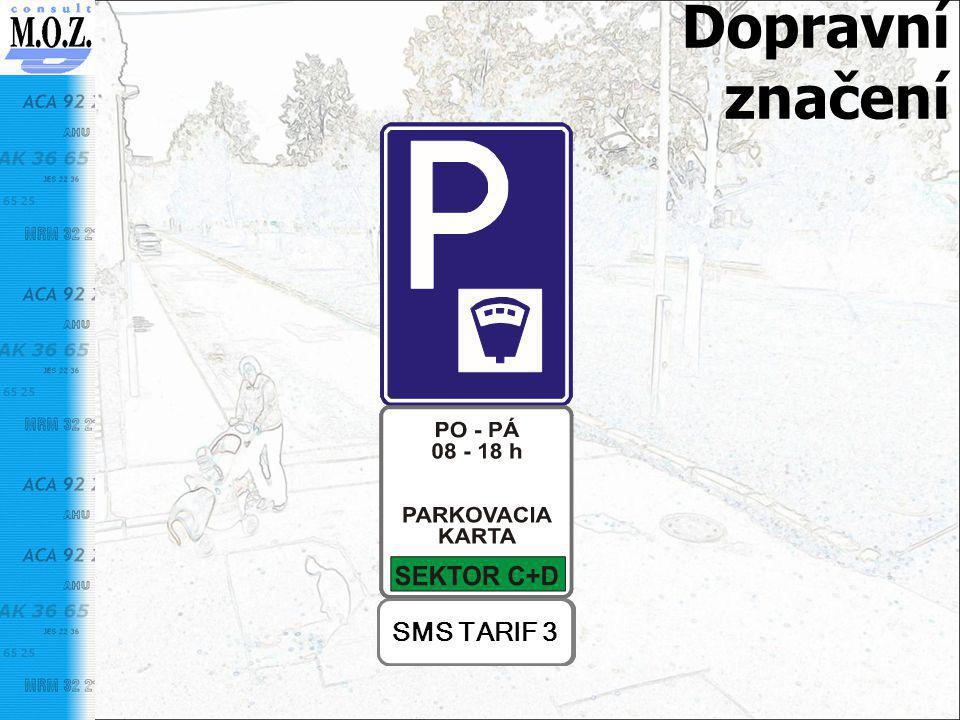 Dopravní značení SMS TARIF 3 SMS TARIF 2 SMS TARIF 2 SMS TARIF 1