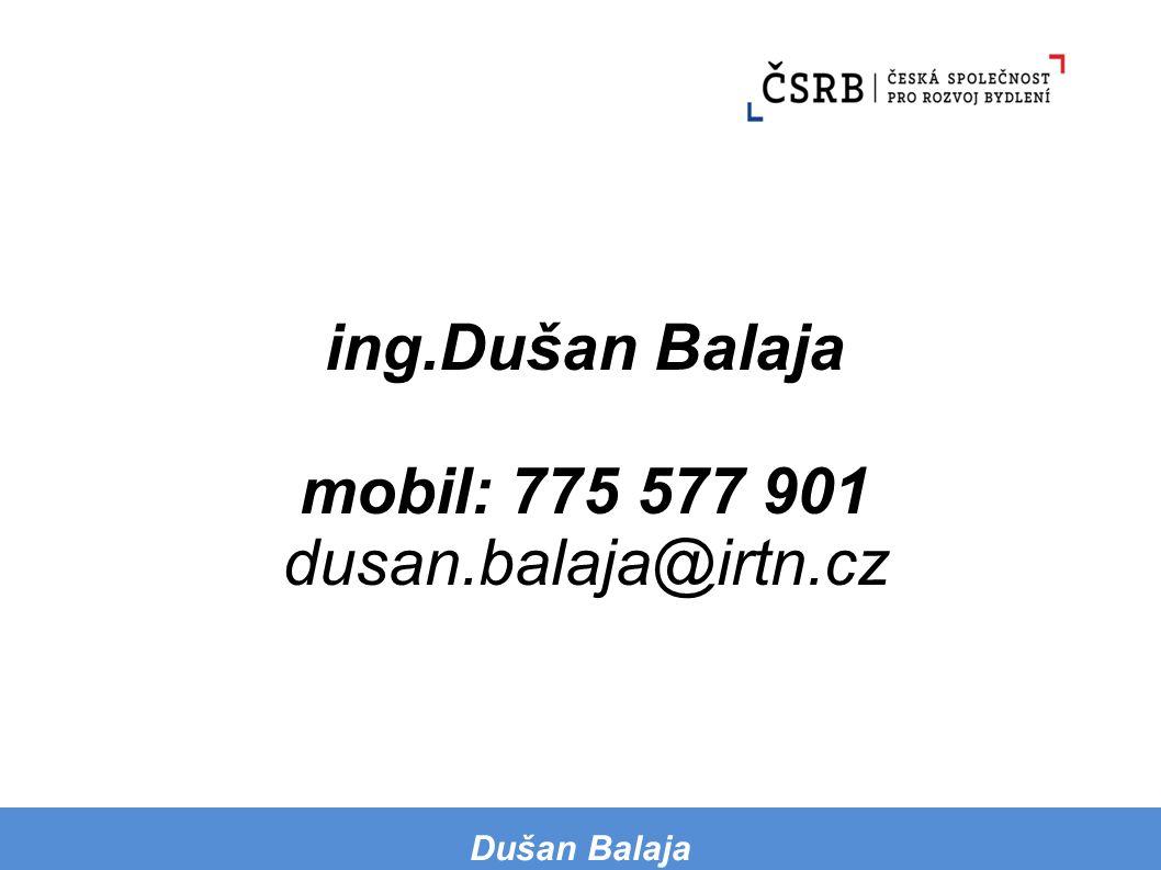 mobil: 775 577 901 dusan.balaja@irtn.cz