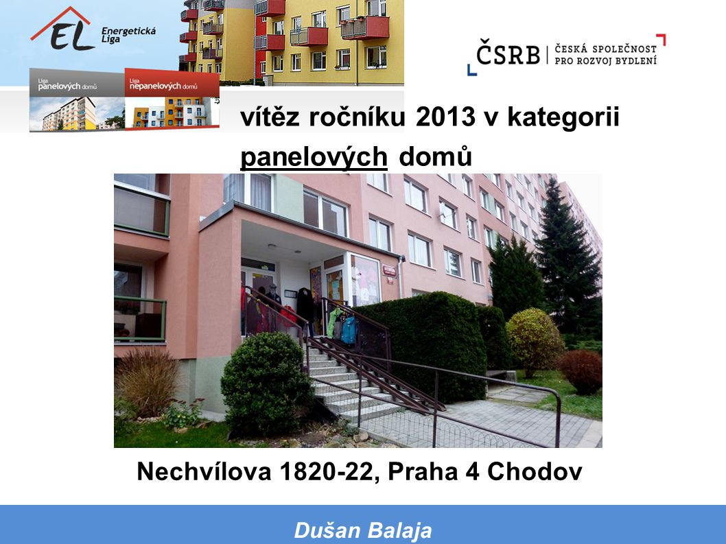 vítěz ročníku 2013 v kategorii panelových domů