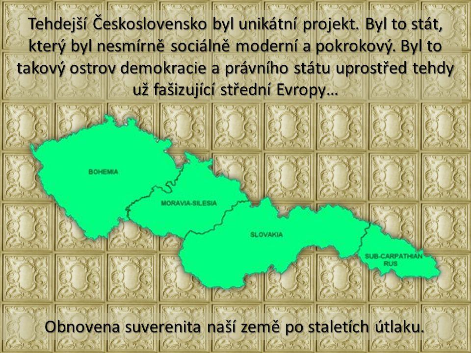Obnovena suverenita naší země po staletích útlaku.