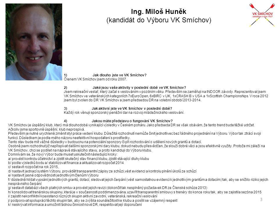 Ing. Miloš Huněk (kandidát do Výboru VK Smíchov)