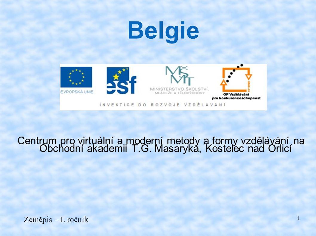 Belgie Centrum pro virtuální a moderní metody a formy vzdělávání na Obchodní akademii T.G. Masaryka, Kostelec nad Orlicí.