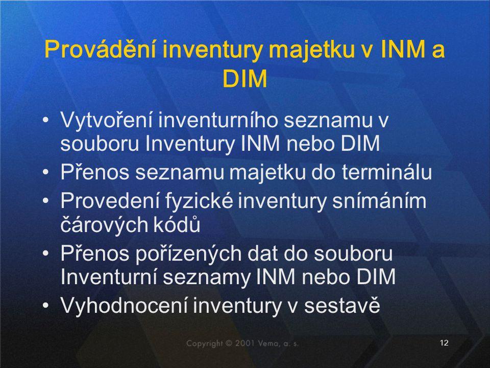 Provádění inventury majetku v INM a DIM