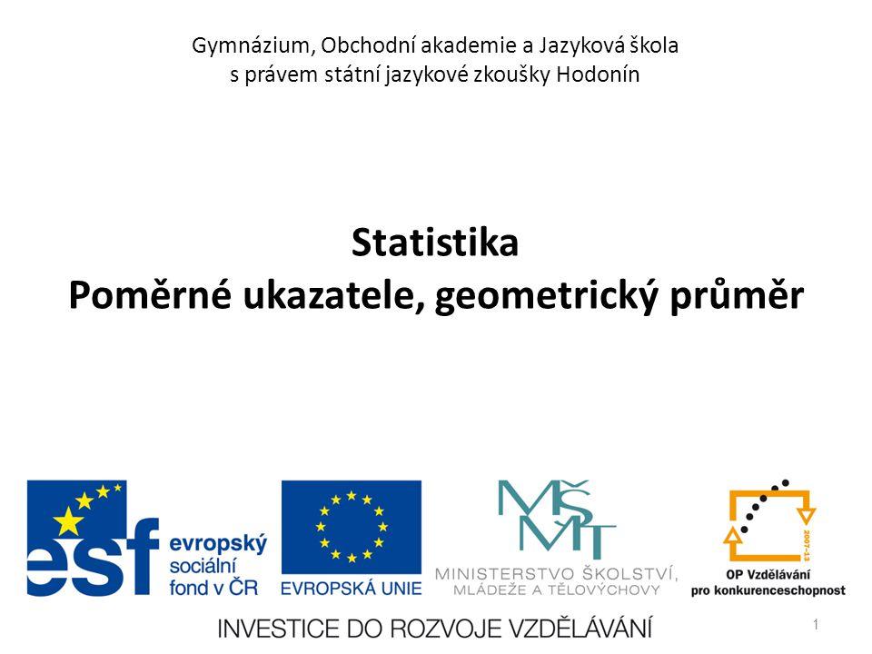 Statistika Poměrné ukazatele, geometrický průměr
