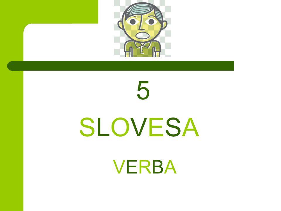 5 SLOVESA VERBA