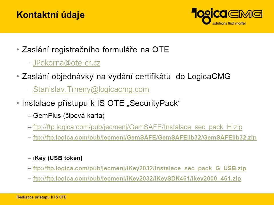 Kontaktní údaje Zaslání registračního formuláře na OTE