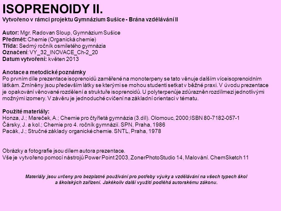 ISOPRENOIDY II. Vytvořeno v rámci projektu Gymnázium Sušice - Brána vzdělávání II. Autor: Mgr. Radovan Sloup, Gymnázium Sušice.