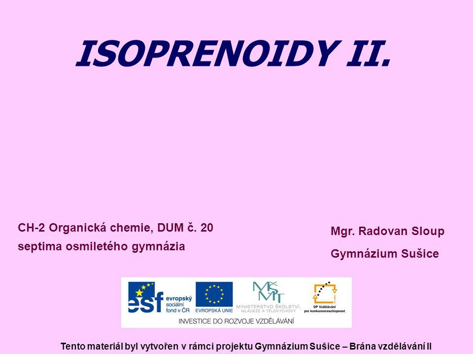 ISOPRENOIDY II. CH-2 Organická chemie, DUM č. 20 Mgr. Radovan Sloup