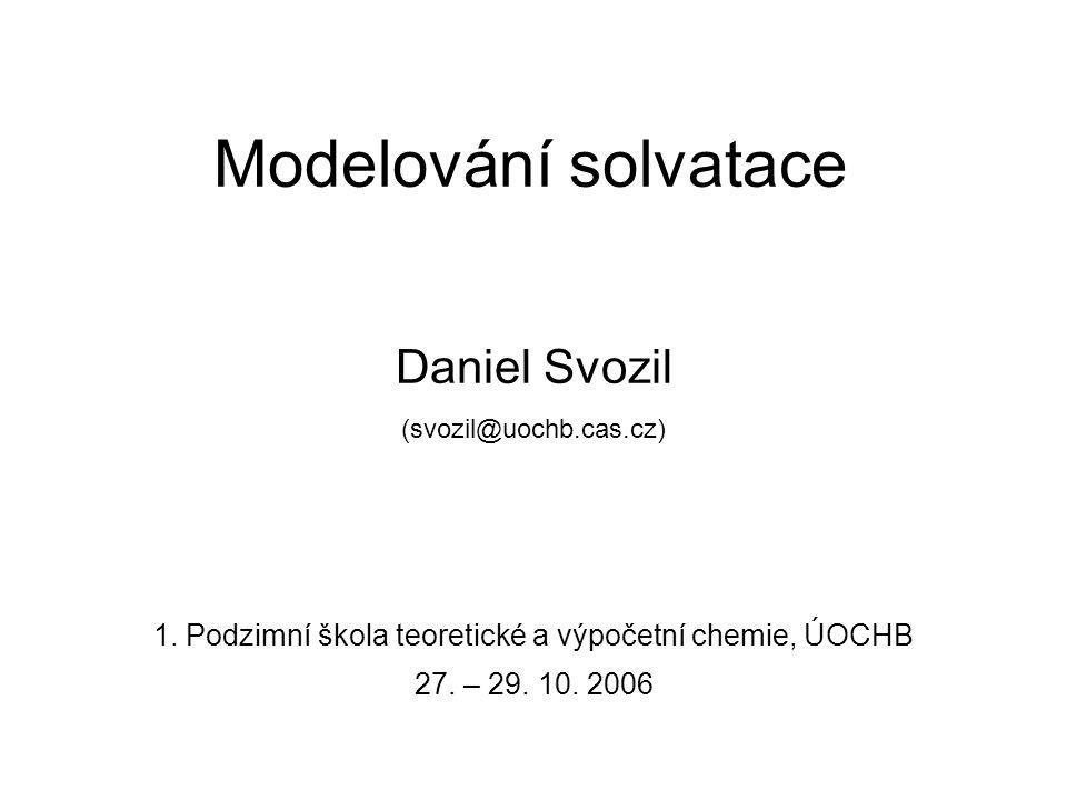 Modelování solvatace. Daniel Svozil (svozil@uochb. cas. cz) 1