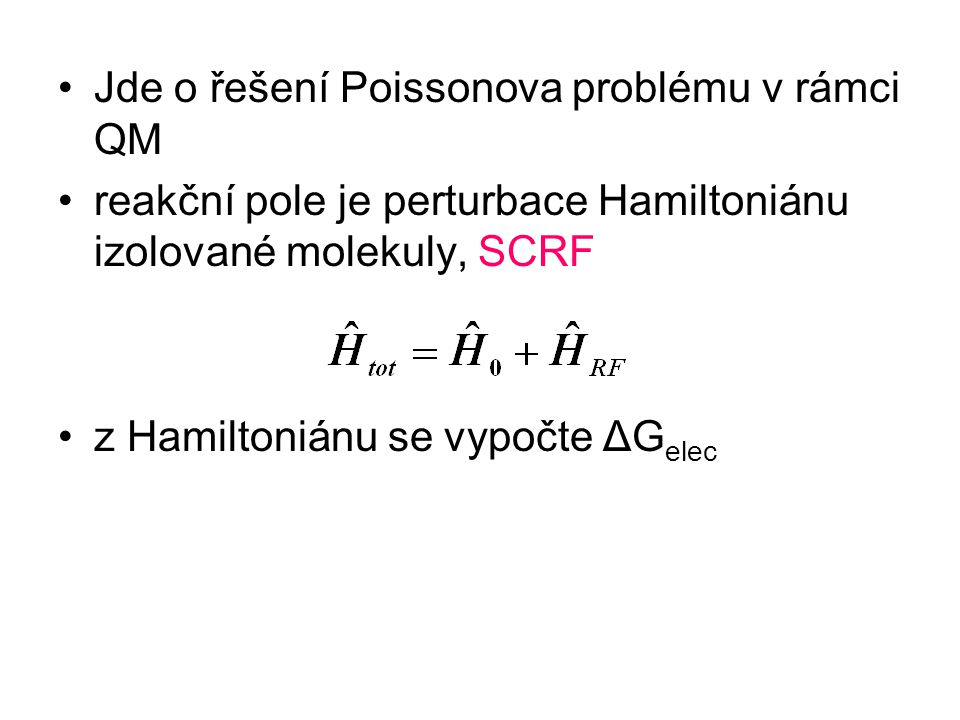 Jde o řešení Poissonova problému v rámci QM