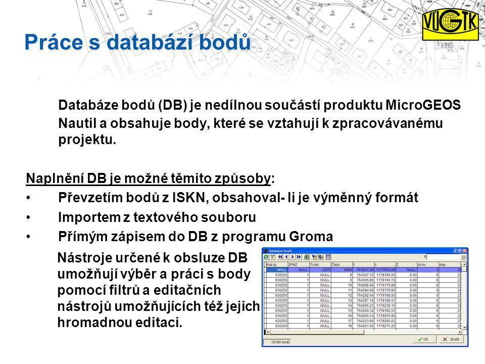 Práce s databází bodů Databáze bodů (DB) je nedílnou součástí produktu MicroGEOS Nautil a obsahuje body, které se vztahují k zpracovávanému projektu.
