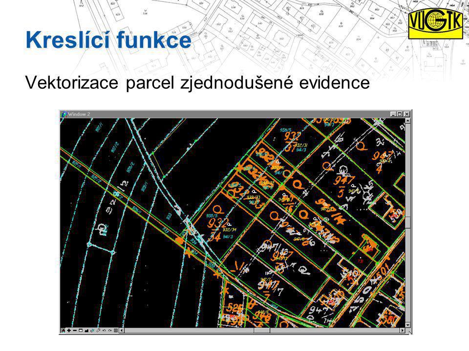 Kreslící funkce Vektorizace parcel zjednodušené evidence