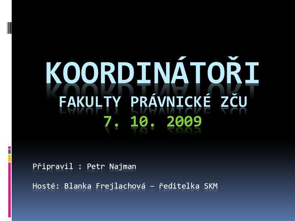 Připravil : Petr Najman Hosté: Blanka Frejlachová – ředitelka SKM