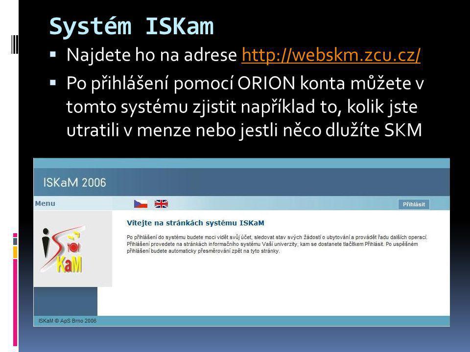 Systém ISKam Najdete ho na adrese http://webskm.zcu.cz/