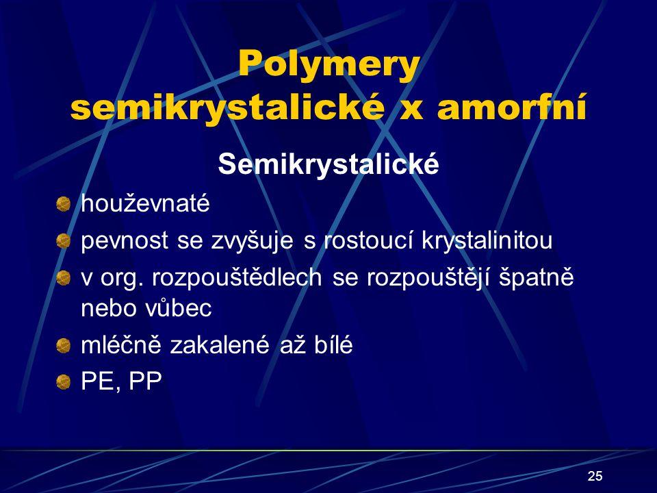 Polymery semikrystalické x amorfní