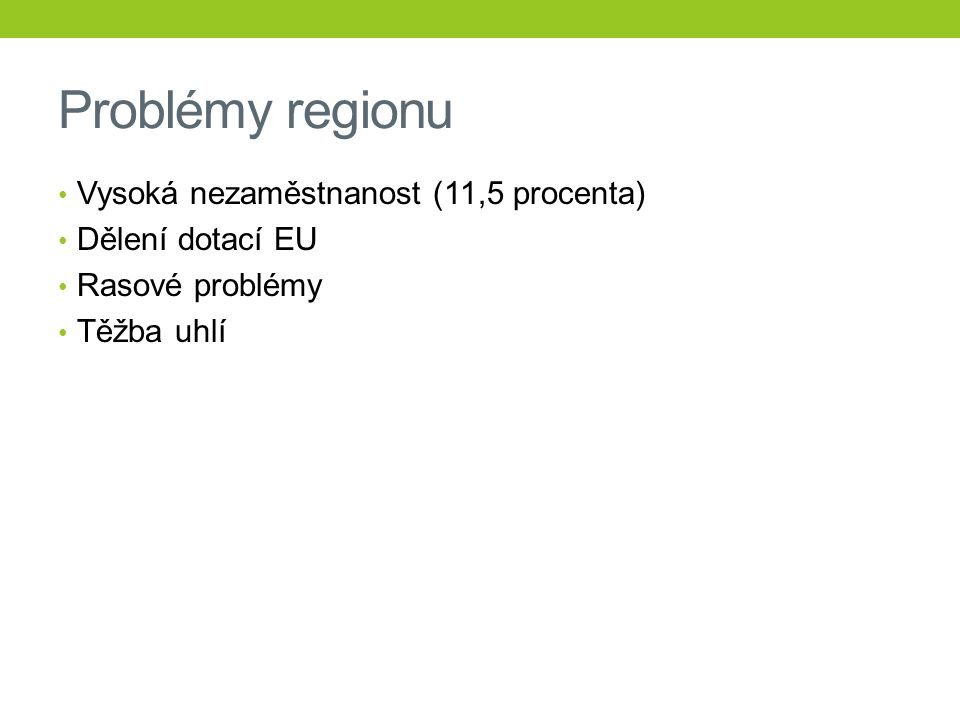 Problémy regionu Vysoká nezaměstnanost (11,5 procenta)