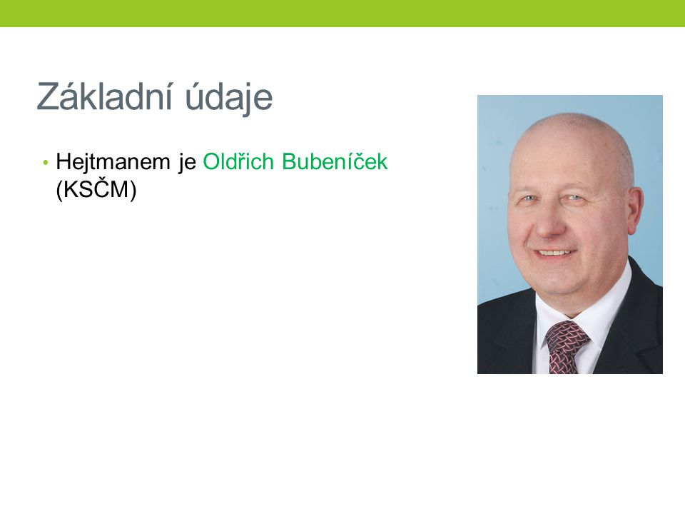Základní údaje Hejtmanem je Oldřich Bubeníček (KSČM)