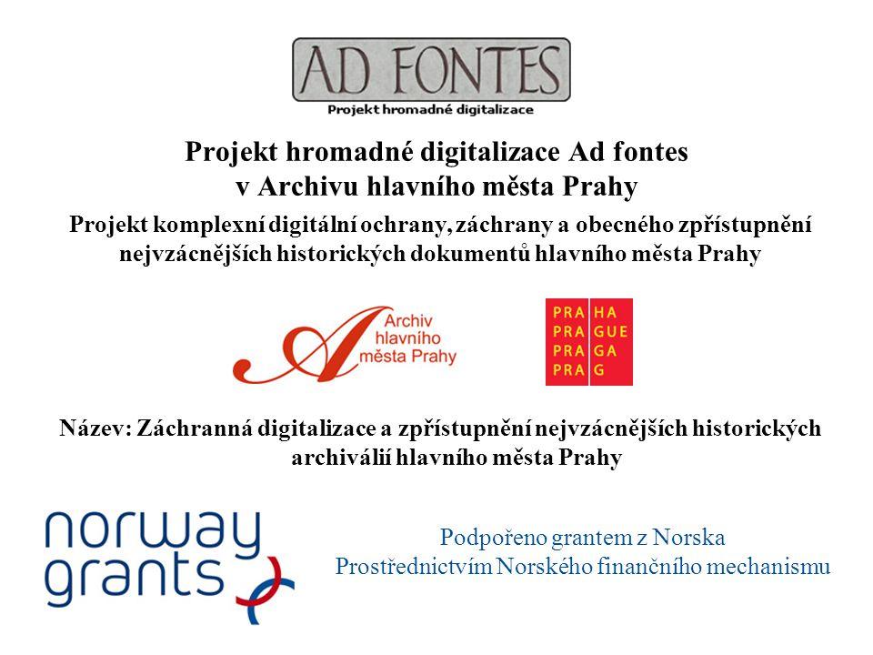 Projekt hromadné digitalizace Ad fontes v Archivu hlavního města Prahy