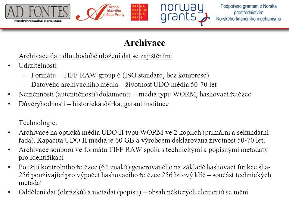 Archivace Archivace dat: dlouhodobé uložení dat se zajištěním: